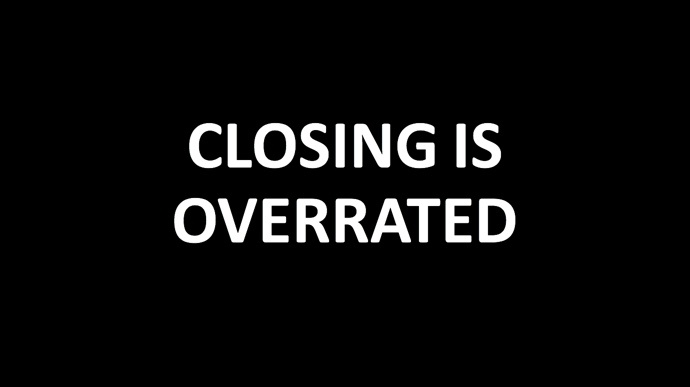 CLOSING-OVERRATED.jpg